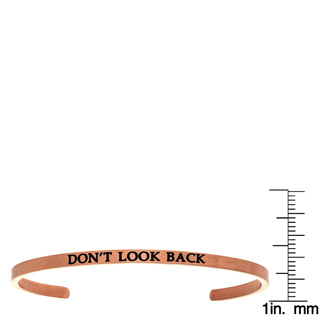 "Rose Gold ""DON'T LOOK BACK"" Bangle"