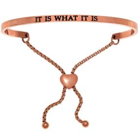 "Rose Gold ""IT IS WHAT IT IS"" Adjustable Bracelet"