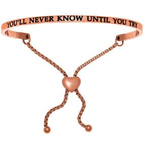 """Rose Gold """"YOU'LL NEVER KNOW UNTIL YOU TRY"""" Adjustable Bracelet"""