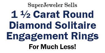 SuperJeweler Sells 1 1/2 Carat Round Diamond Solitaire Engagement Rings