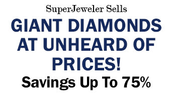 SuperJeweler Sells Giant Diamonds at Unheard of Prices! Savings Up To 75%