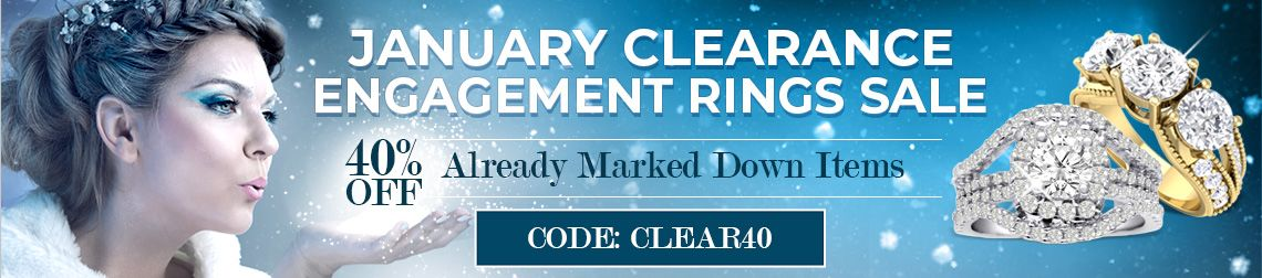 January Clearance Engagement Rings Sale - 40% Off Already Marked Down Items - CODE: CLEAR40
