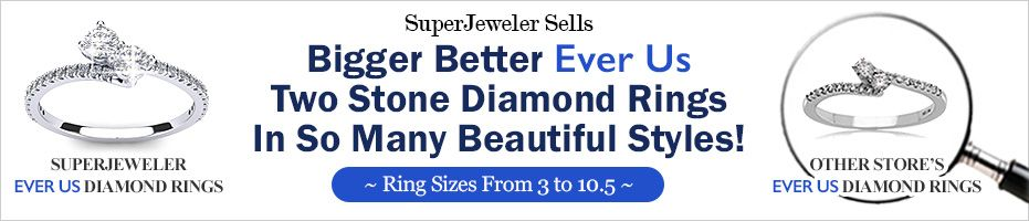 SuperJeweler Sells Bigger Better Ever Us Two Stone Diamond Rings In So Many Beautiful Styles! Ring Sizes From 3 to 10.5