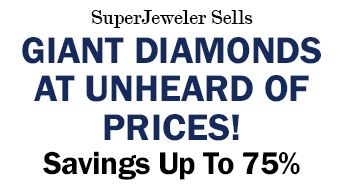SuperJeweler Sells Giant Diamonds at Unheard of Prices! Savings Up To 75%