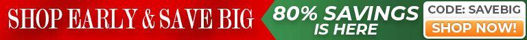 Shop Early & Save Big - Christmas Is Coming! 80% Savings is here - Code: SaveBig - Shop Now!