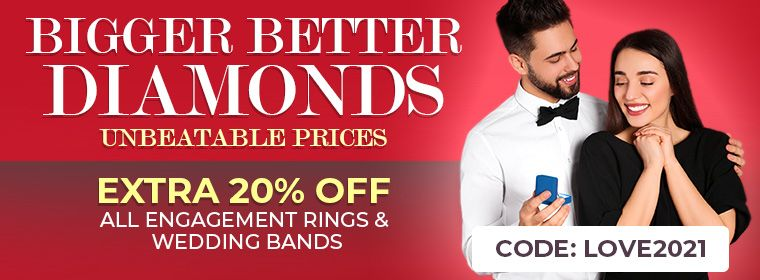Bigger Better Diamonds - Unbeatable Prices - Extra 20% Off All engagement rings and wedding bands - Code: Love2021