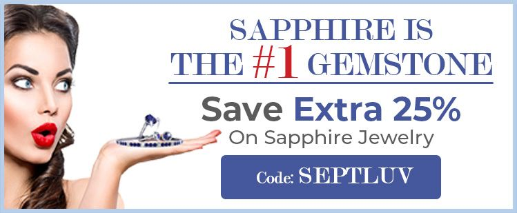Sapphire Is The #1 Gemstone | Save Extra 25% On Sapphire Jewelry | Code: SEPTLUV