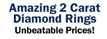 Amazing 2 Carat Diamond Rings at Unbeatable Prices