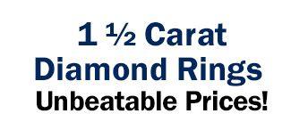 1 ½ Carat Diamond Rings For Unbeatable Prices
