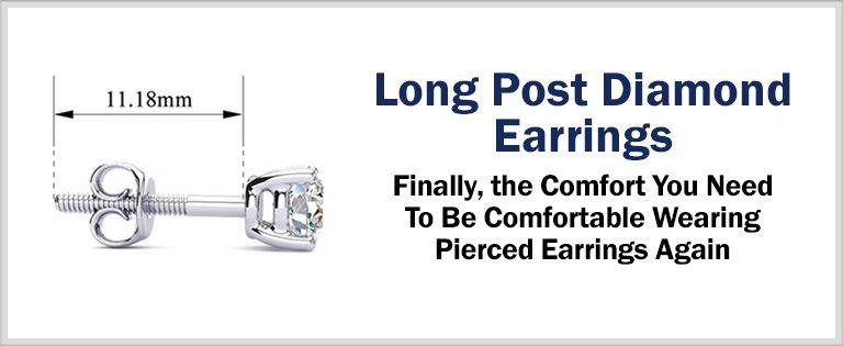 Long Post Diamond Earrings - Finally, the comfort you need to be comfortable wearing pierced earrings again