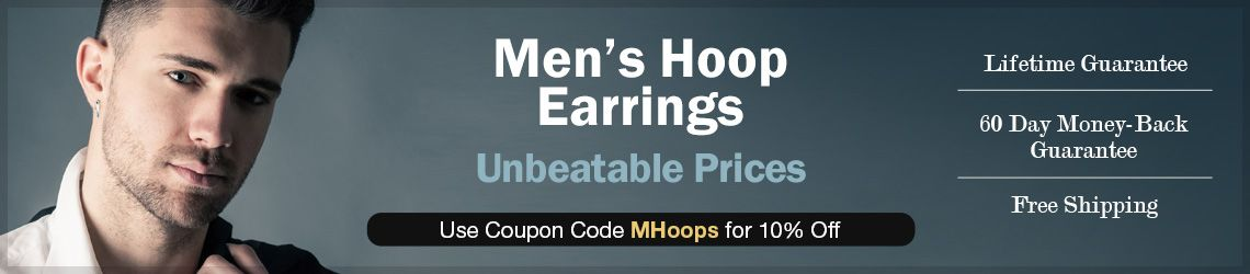 Men's Hoop Earrings - Unbeatable Prices - Use Coupon Code MHoops for 10% Off