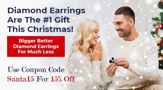 Diamond Earrings Are the #1 Gift This Christmas - Bigger Better Diamond Earrings for much less!
