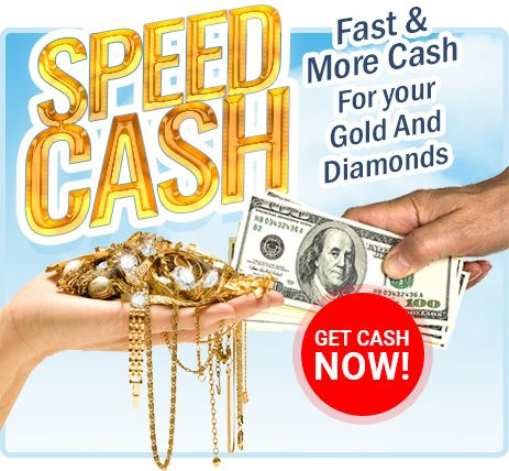 Speed Cash Fast & More Cash For Your Gold And Diamonds