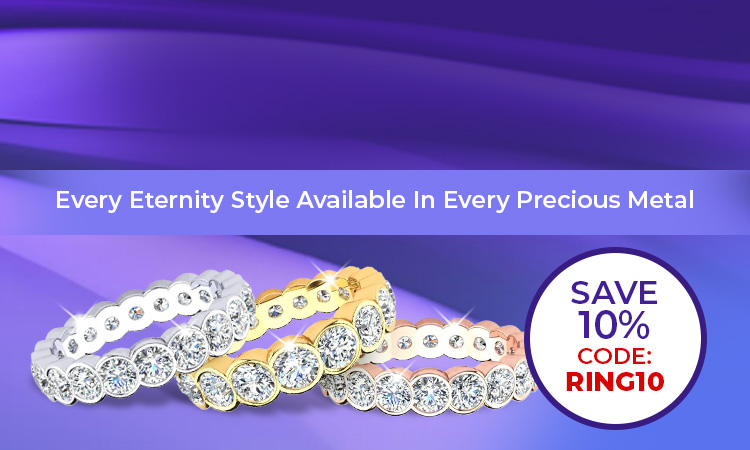 Shop By Metal Type - Every Eternity Style Available In Every Precious Metal - Save 10% Code:RING10