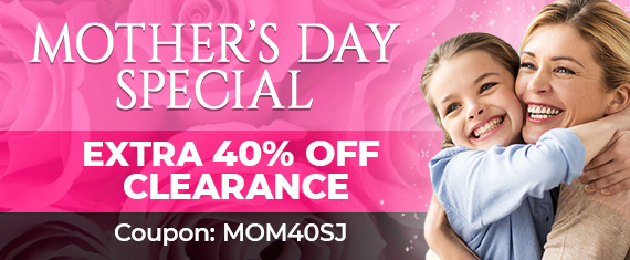 Mother's Day Special - Take An Extra 40% Off Clearance Items!