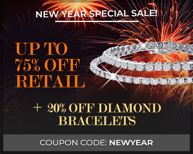 New Year Sale! Upto 75% Off Retail + 20% Off Diamond Bracelets - Use code NEWYEAR' at checkout
