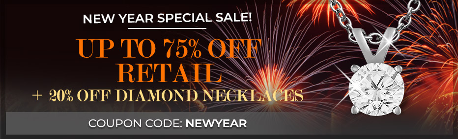 New Year Sale! Upto 75% Off Retail + 20% Off Diamond Necklaces - Use code NEWYEAR' at checkout