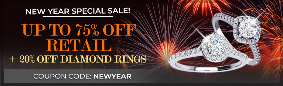 New Year Sale! Upto 75% Off Retail + 20% Off Diamond Rings - Use code NEWYEAR' at checkout