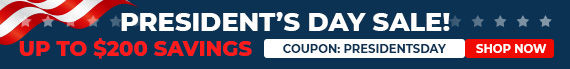 President's Day Sale! - Up to $200 Savings - Coupon: presidentsday