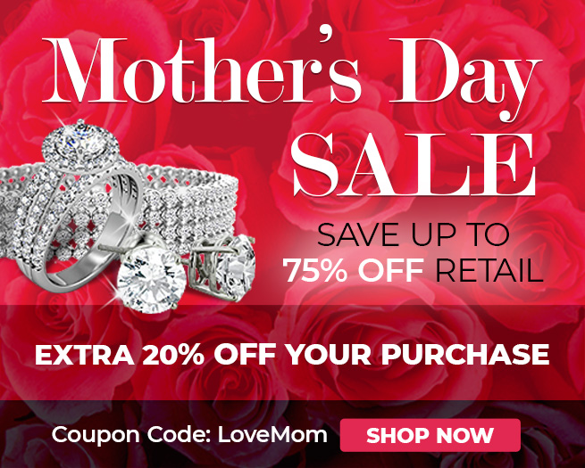 Mother's Day Sale! - Save up to 75% off retail
