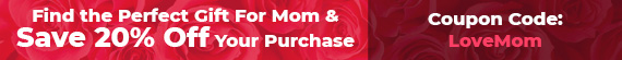 Mother's Day Sale - Save up to 75% Off Retail - Extra 20% Off Your Purchase - Coupon: LoveMom